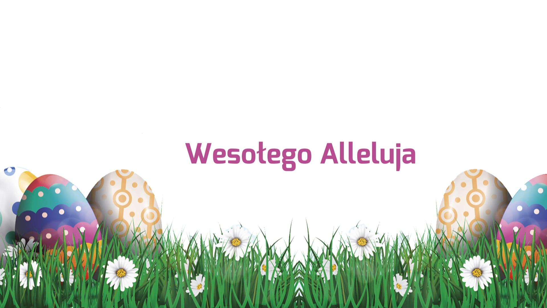 Wesołego Alleluja! Życzenia na Wielkanoc
